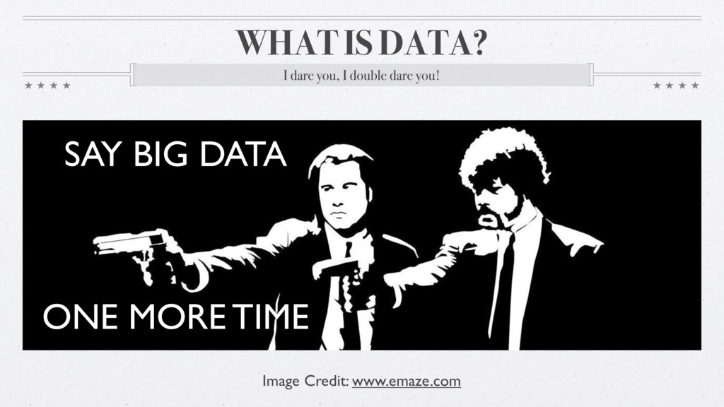 WHAT IS DATA? I dare you, I double dare you! Im...