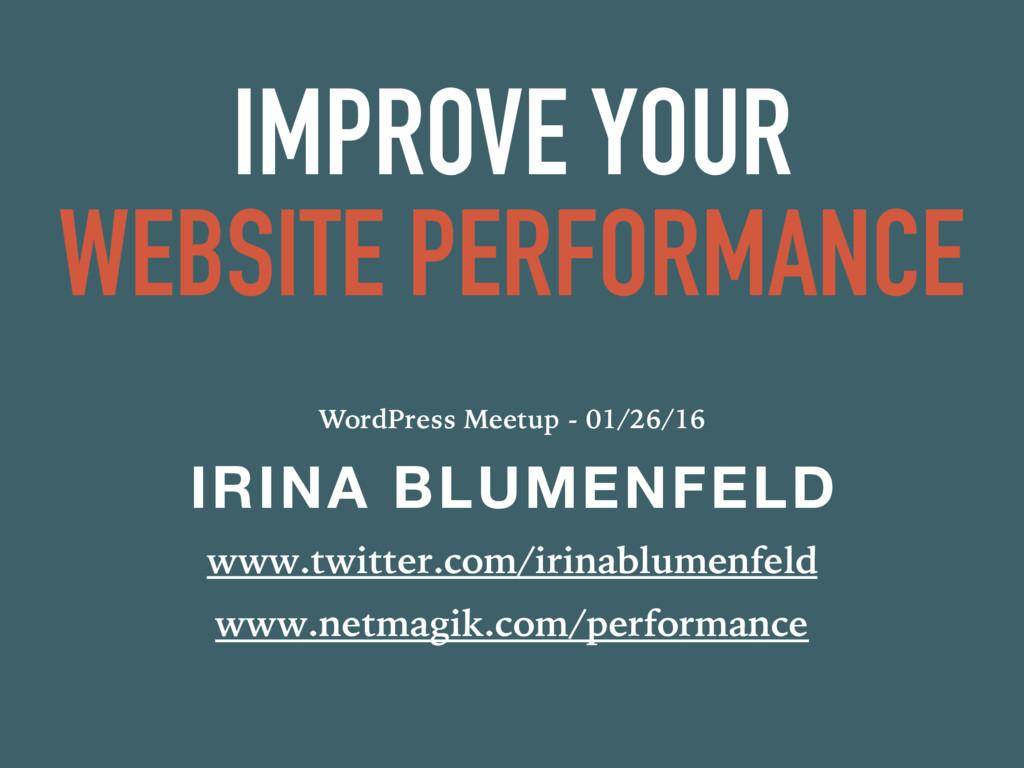 IMPROVE YOUR WEBSITE PERFORMANCE WordPress Meet...
