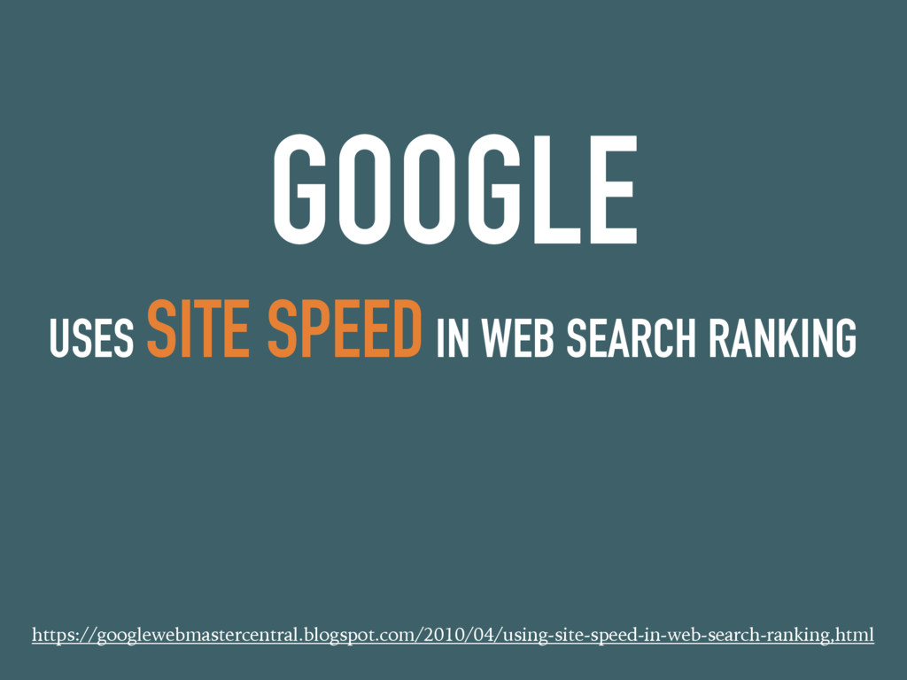 GOOGLE USES SITE SPEED IN WEB SEARCH RANKING ht...
