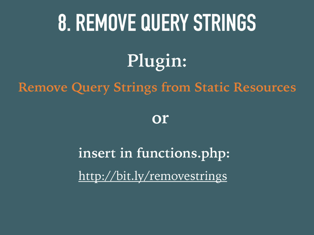 8. REMOVE QUERY STRINGS Plugin: Remove Query St...