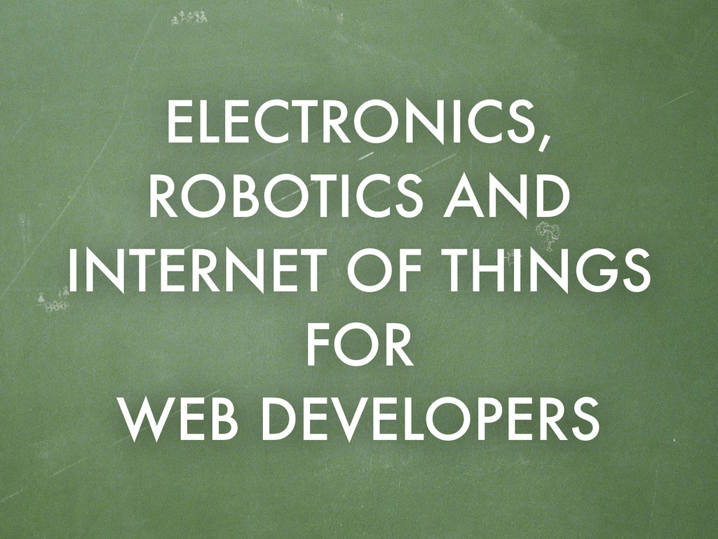 ELECTRONICS, ROBOTICS AND INTERNET OF THINGS FO...