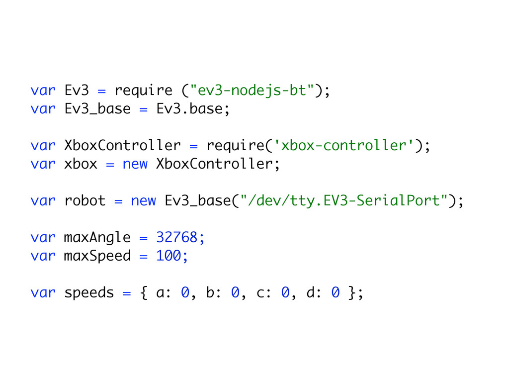 "! var Ev3 = require (""ev3-nodejs-bt"");
