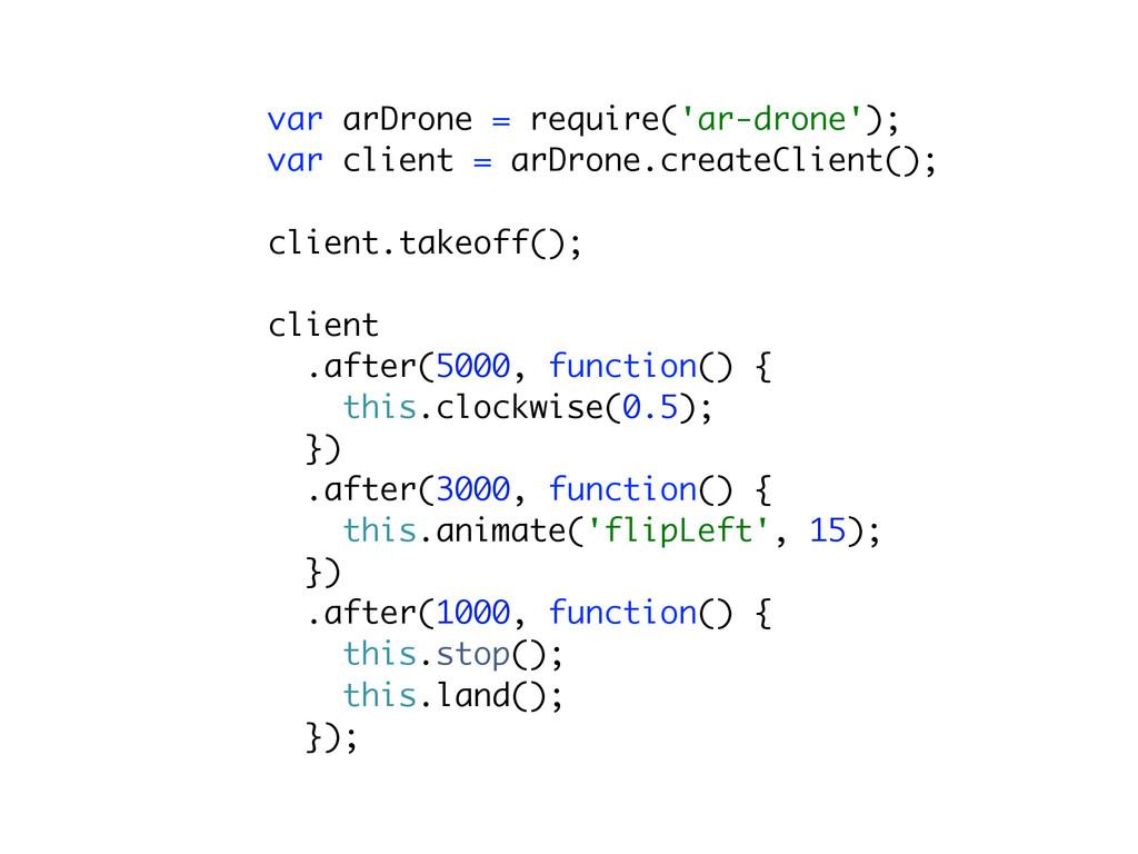 ! var arDrone = require('ar-drone'); var clien...