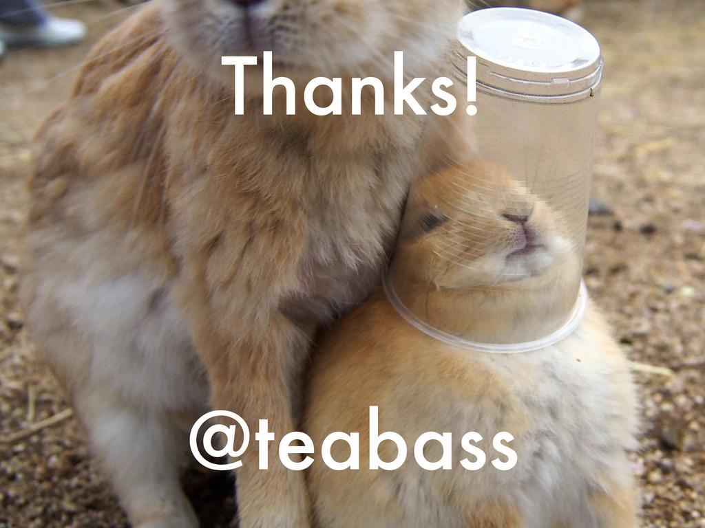 Thanks! @teabass