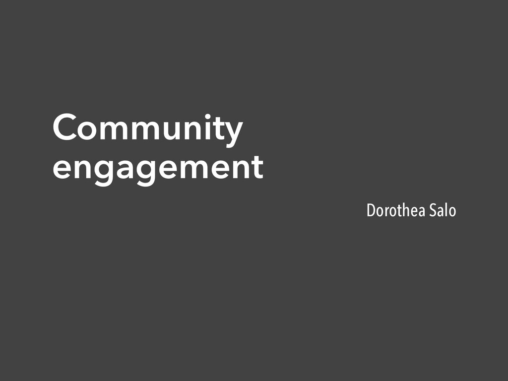 Community engagement Dorothea Salo