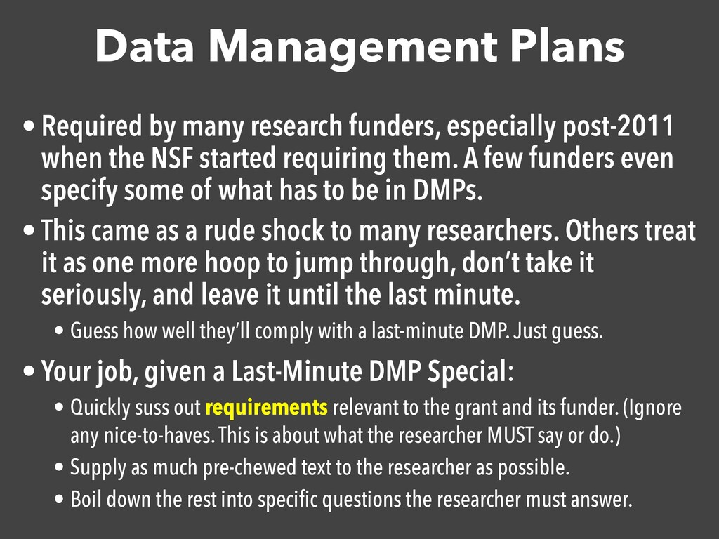 Data Management Plans • Required by many resear...