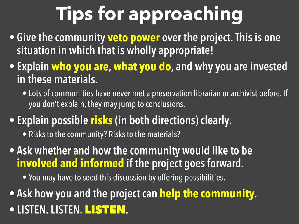 Tips for approaching • Give the community veto ...
