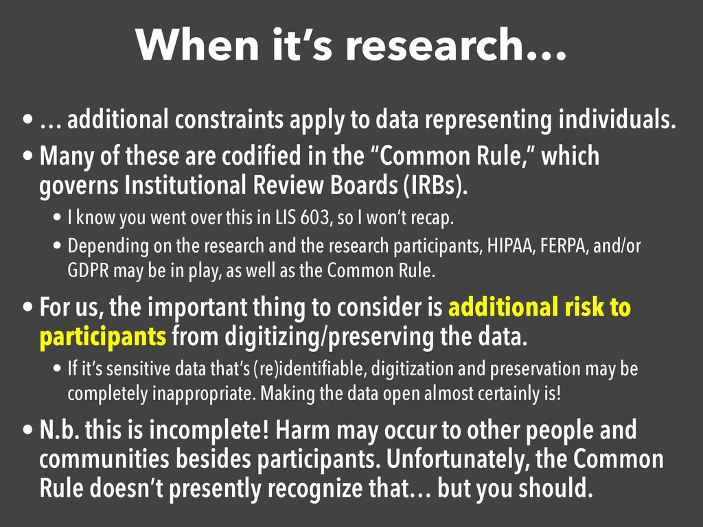 When it's research… • … additional constraints ...