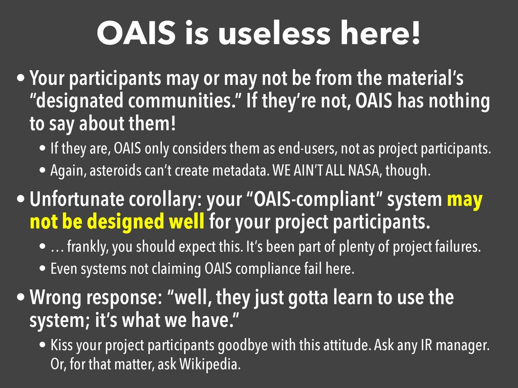 OAIS is useless here! • Your participants may o...