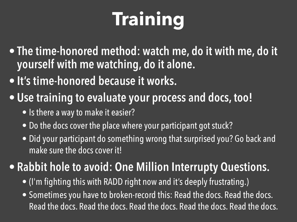Training • The time-honored method: watch me, d...