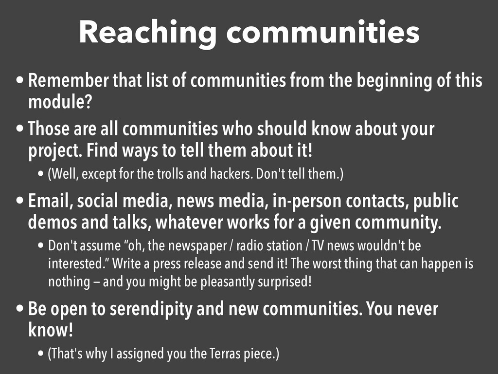 Reaching communities • Remember that list of co...