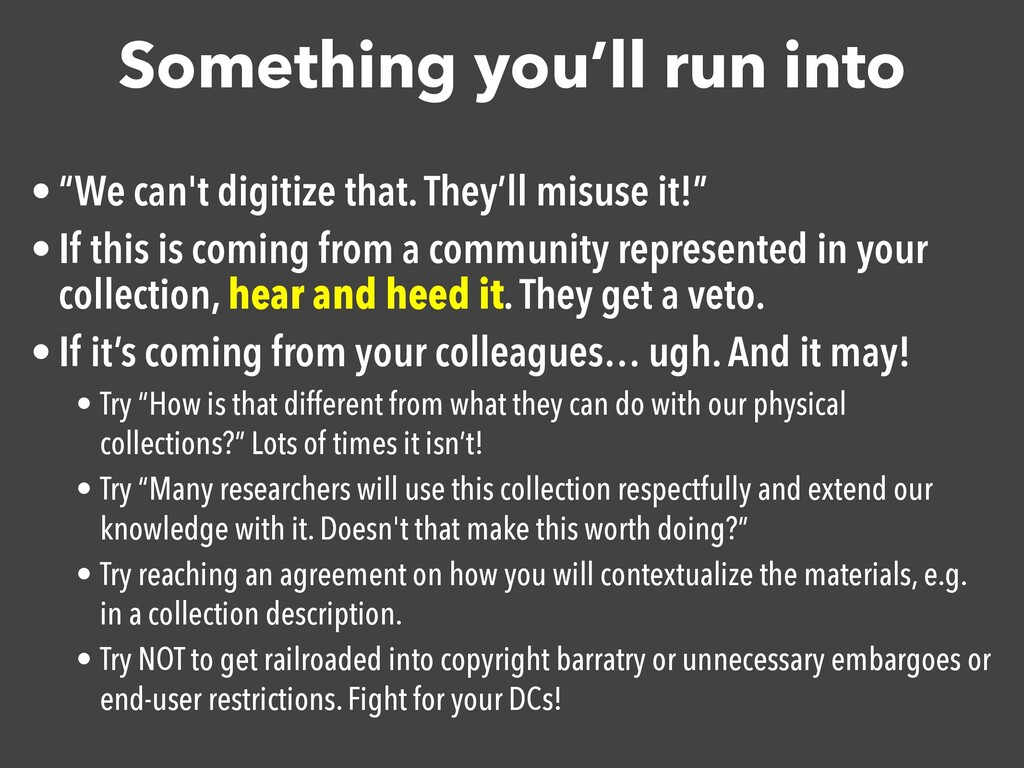 "Something you'll run into • ""We can't digitize ..."