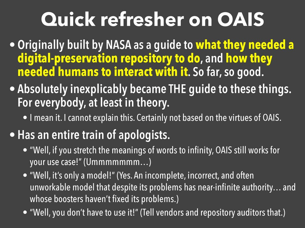 Quick refresher on OAIS • Originally built by N...