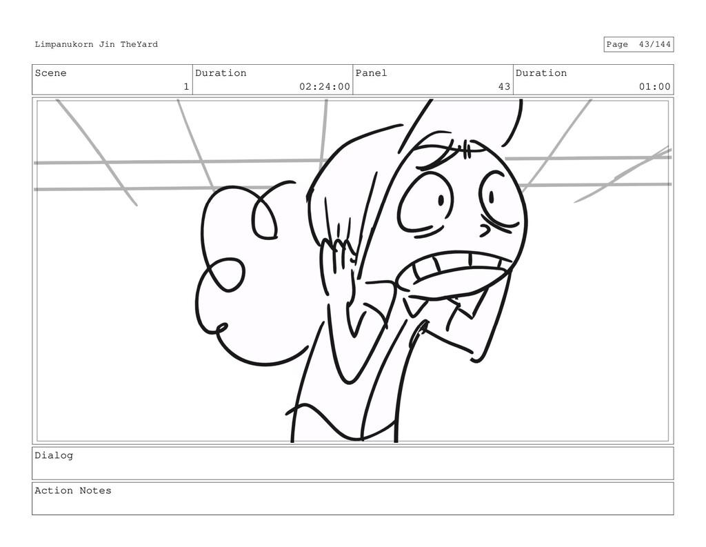 Scene 1 Duration 02:24:00 Panel 43 Duration 01:...