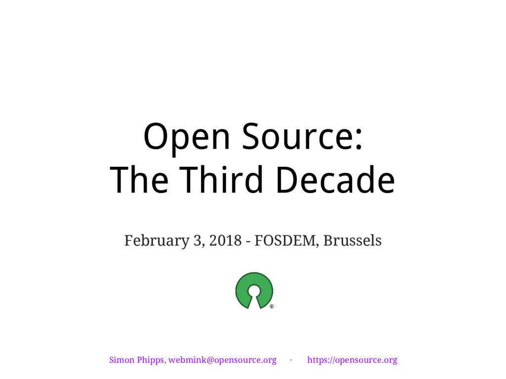 Open Source: The Third Decade February 3, 2018 ...
