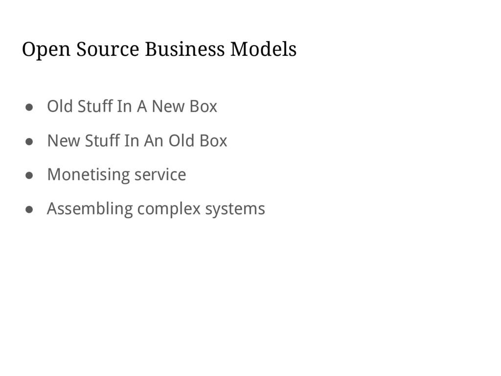 Open Source Business Models ● Old Stuff In A Ne...