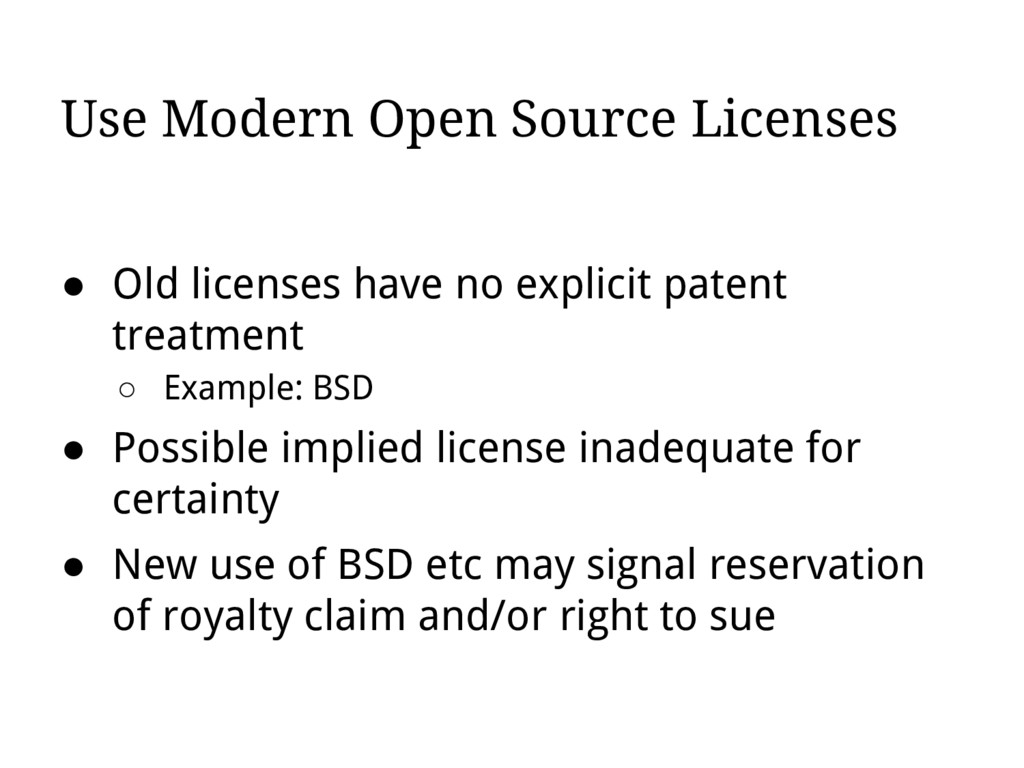 Use Modern Open Source Licenses ● Old licenses ...