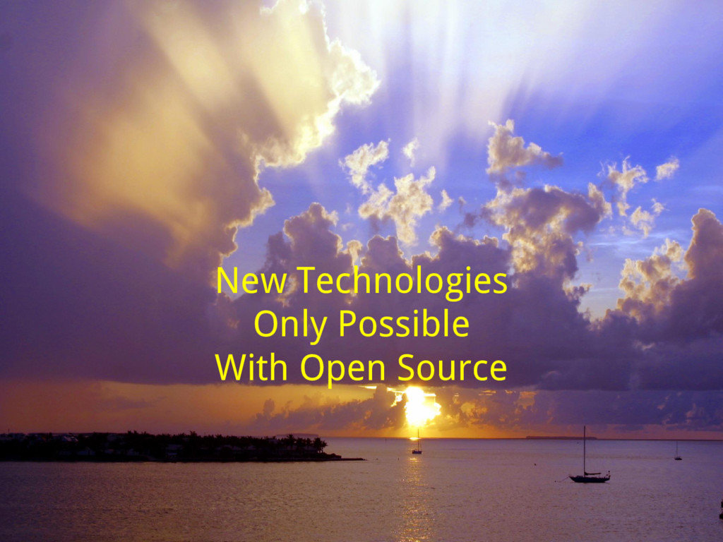 New Technologies Only Possible With Open Source