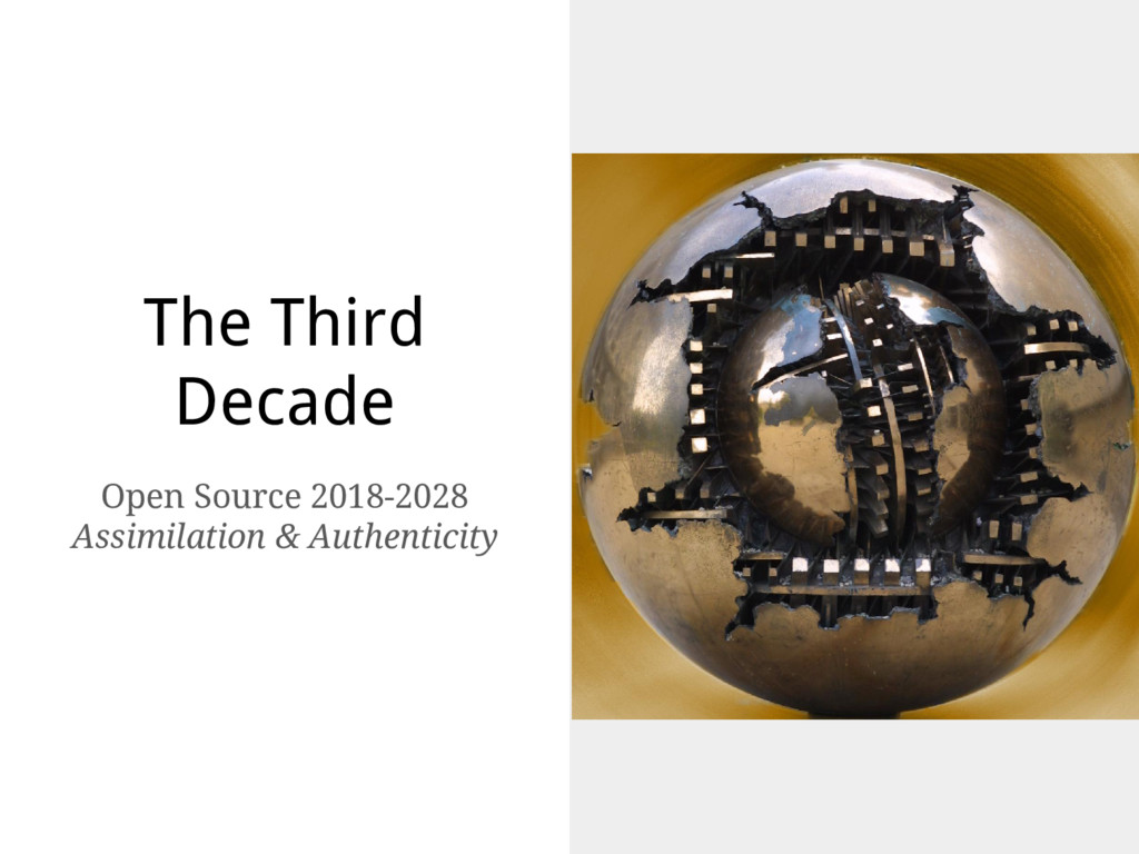 The Third Decade Open Source 2018-2028 Assimila...