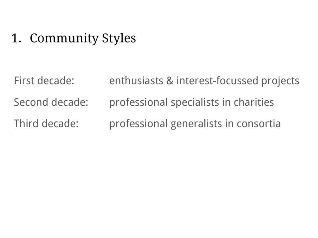 1. Community Styles First decade: enthusiasts &...