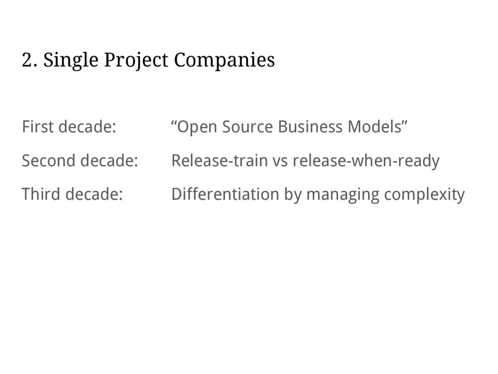 """2. Single Project Companies First decade: """"Open..."""