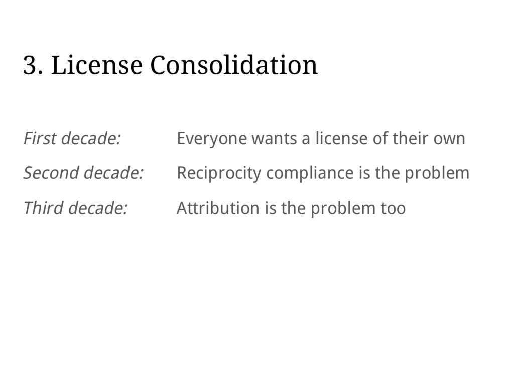 3. License Consolidation First decade: Everyone...