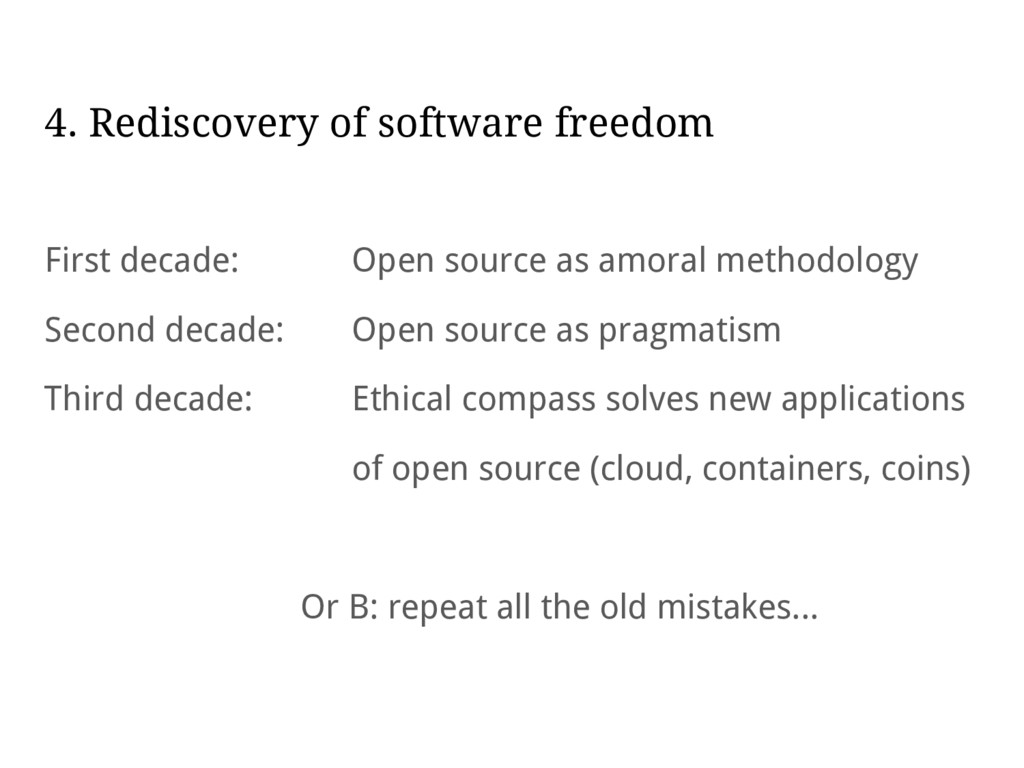 4. Rediscovery of software freedom First decade...
