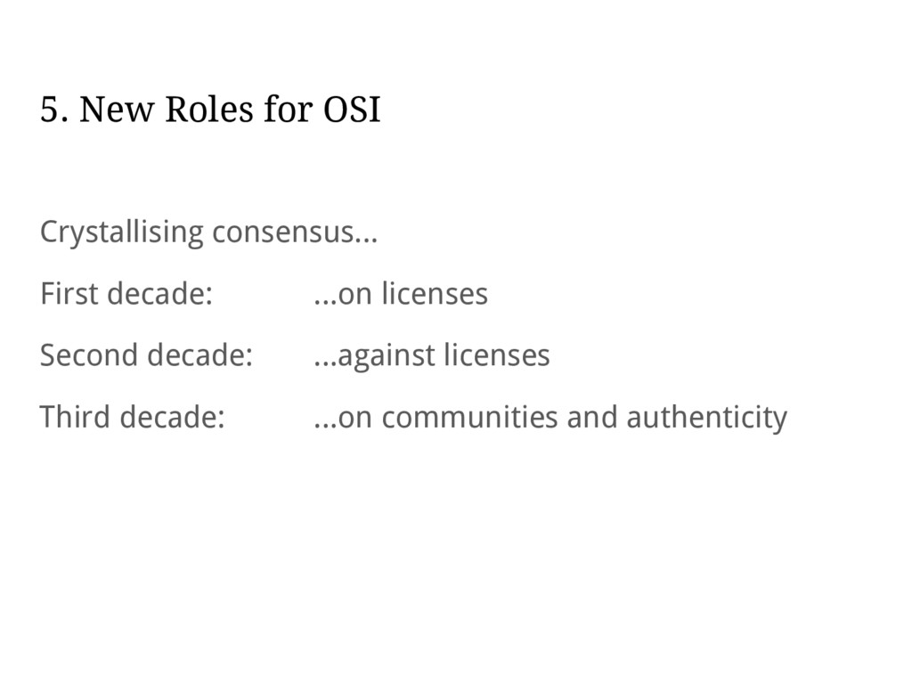 5. New Roles for OSI Crystallising consensus......