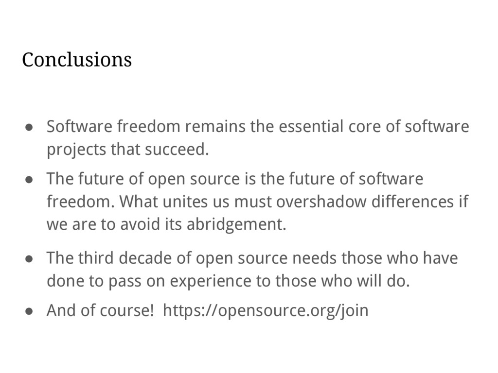 Conclusions ● Software freedom remains the esse...