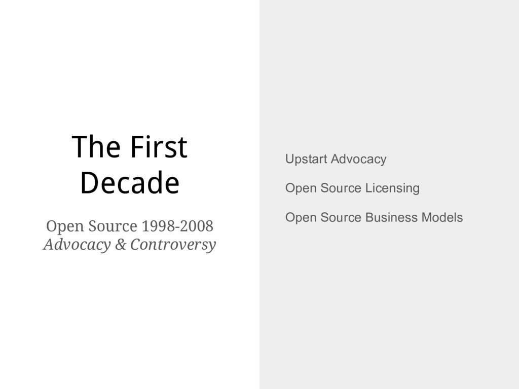 The First Decade Upstart Advocacy Open Source L...