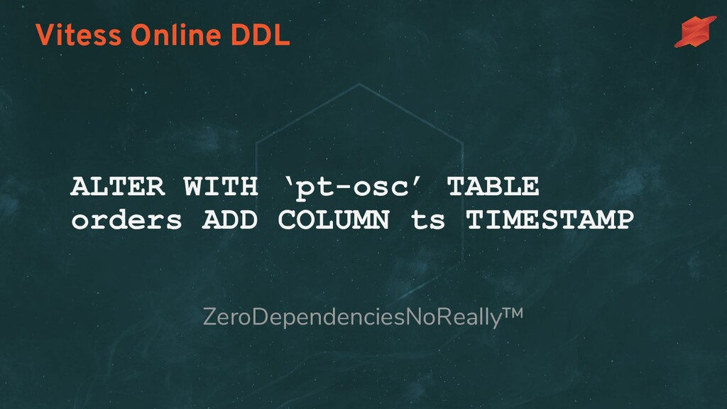 Vitess Online DDL ALTER WITH 'pt-osc' TABLE ord...