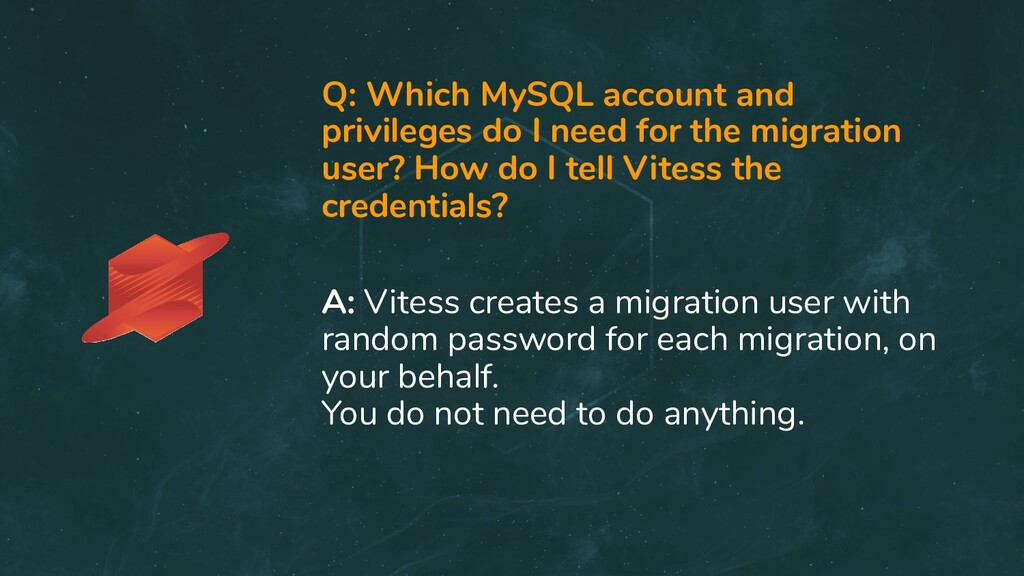 Q: Which MySQL account and privileges do I need...