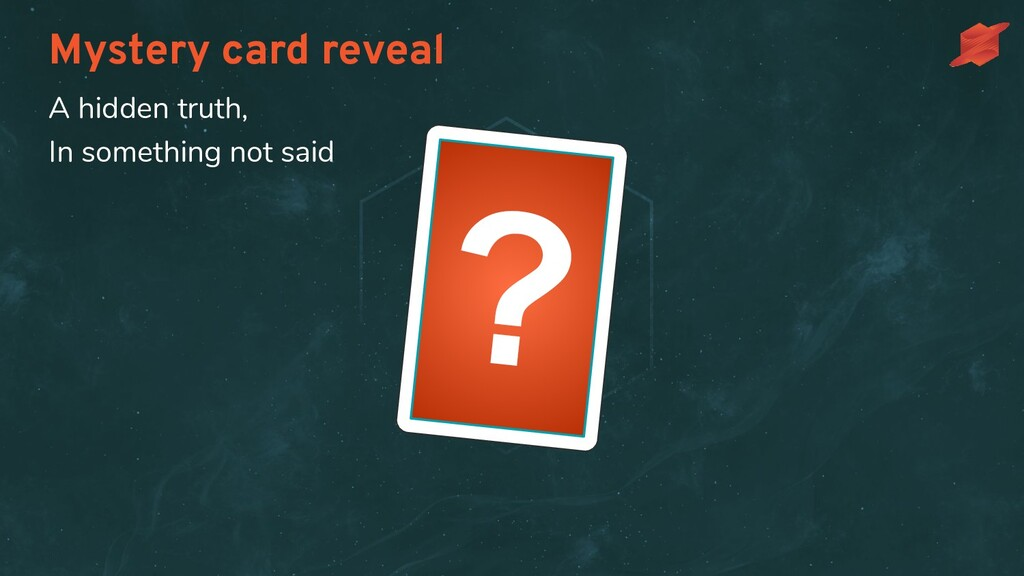 Mystery card reveal ? A hidden truth, In someth...