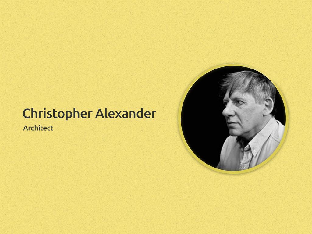 Architect Christopher Alexander