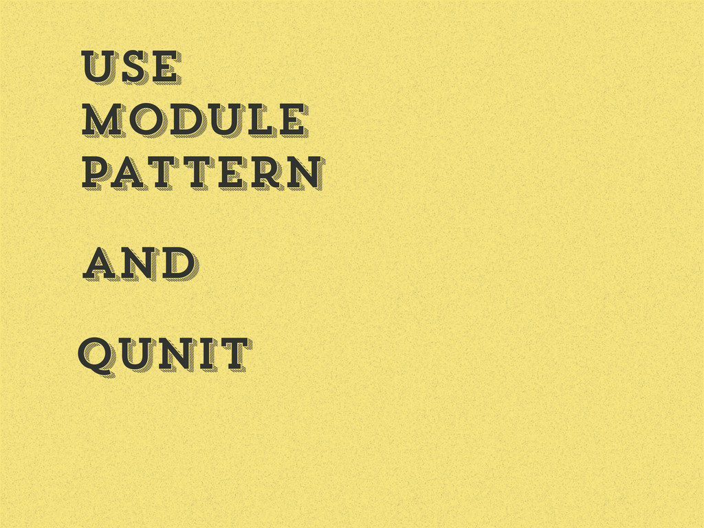 Use Module Pattern Qunit and