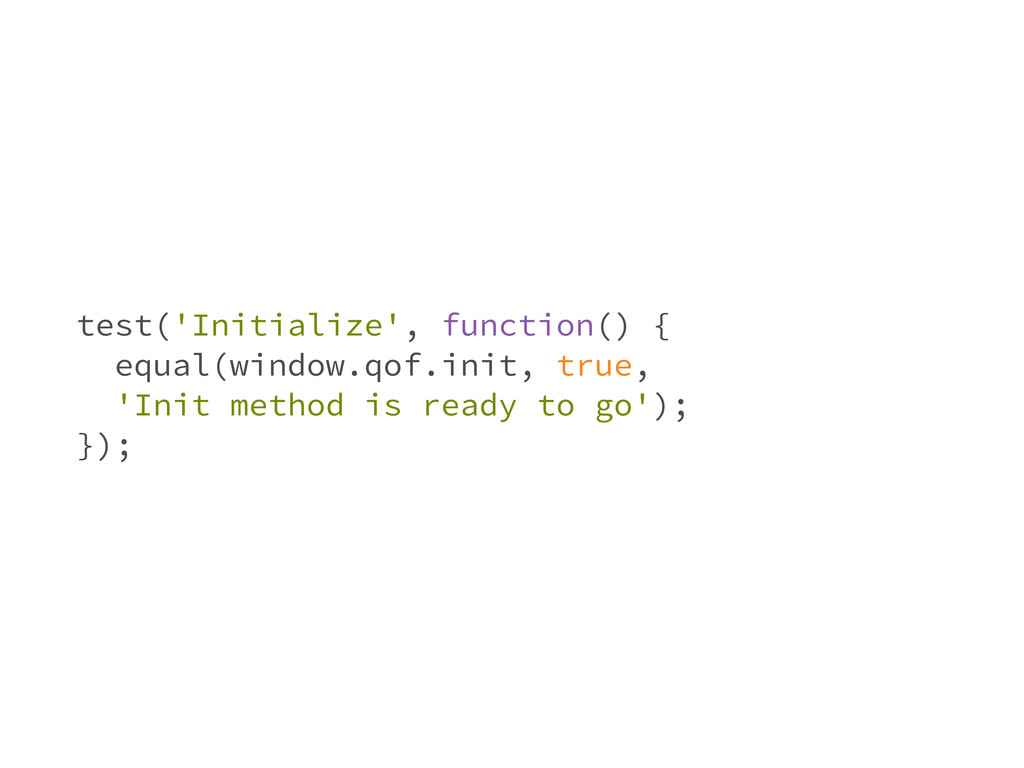 test('Initialize', function() { equal(window.qo...