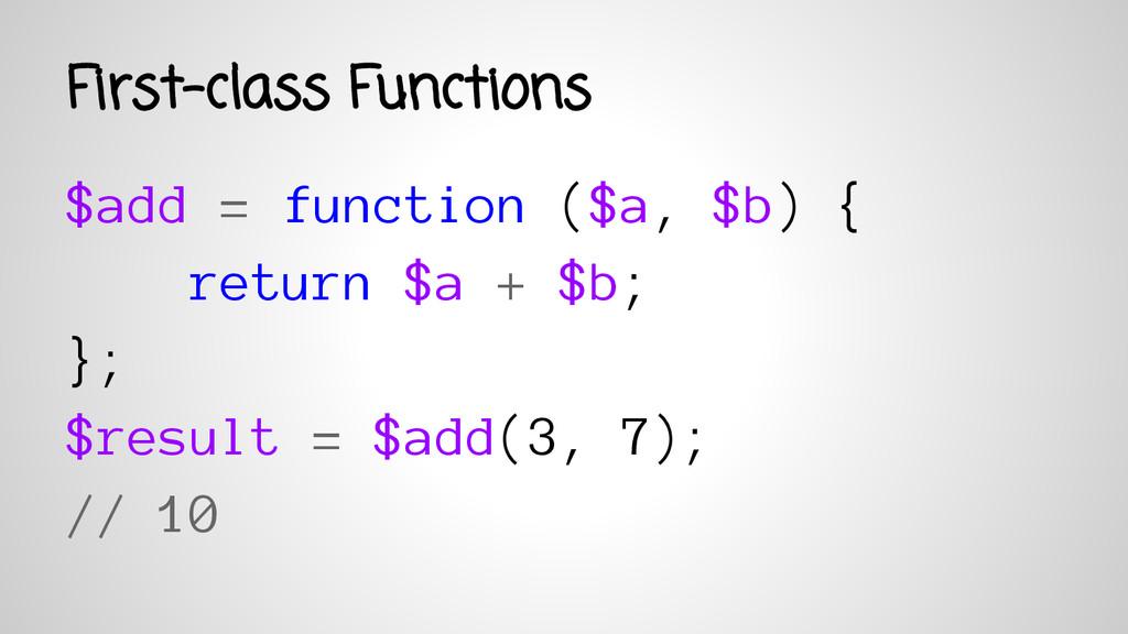 $add = function ($a, $b) { return $a + $b; }; $...