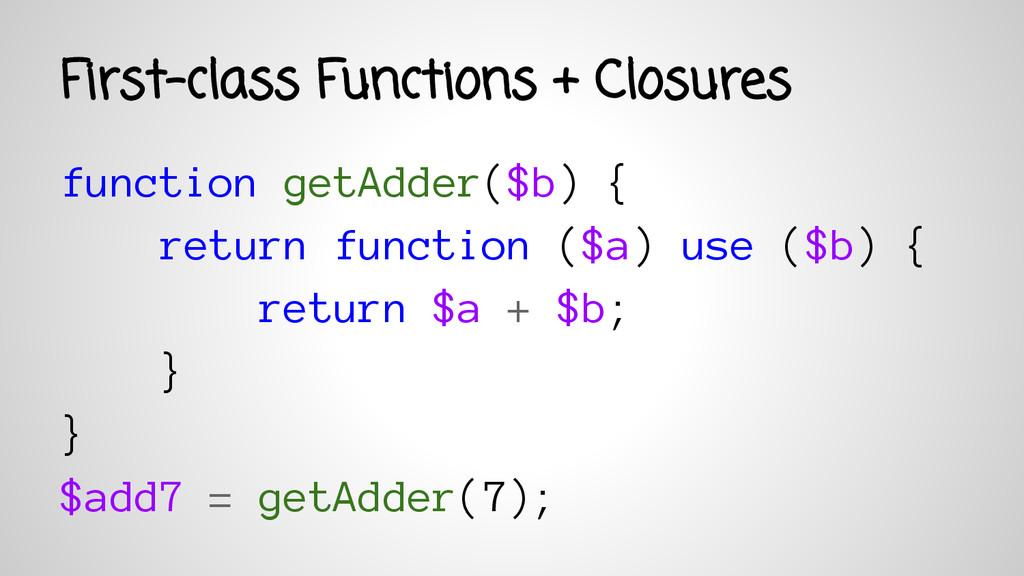 function getAdder($b) { return function ($a) us...