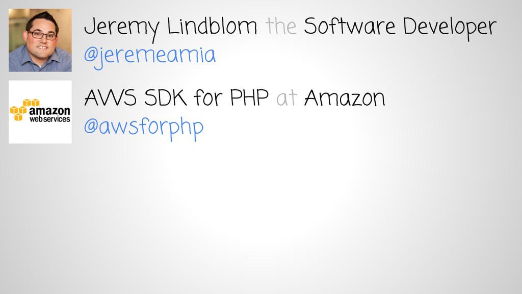 @jeremeamia Jeremy Lindblom the Software Develo...