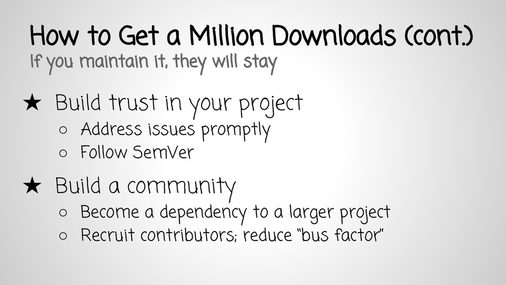 ★ Build trust in your project ○ Address issues ...
