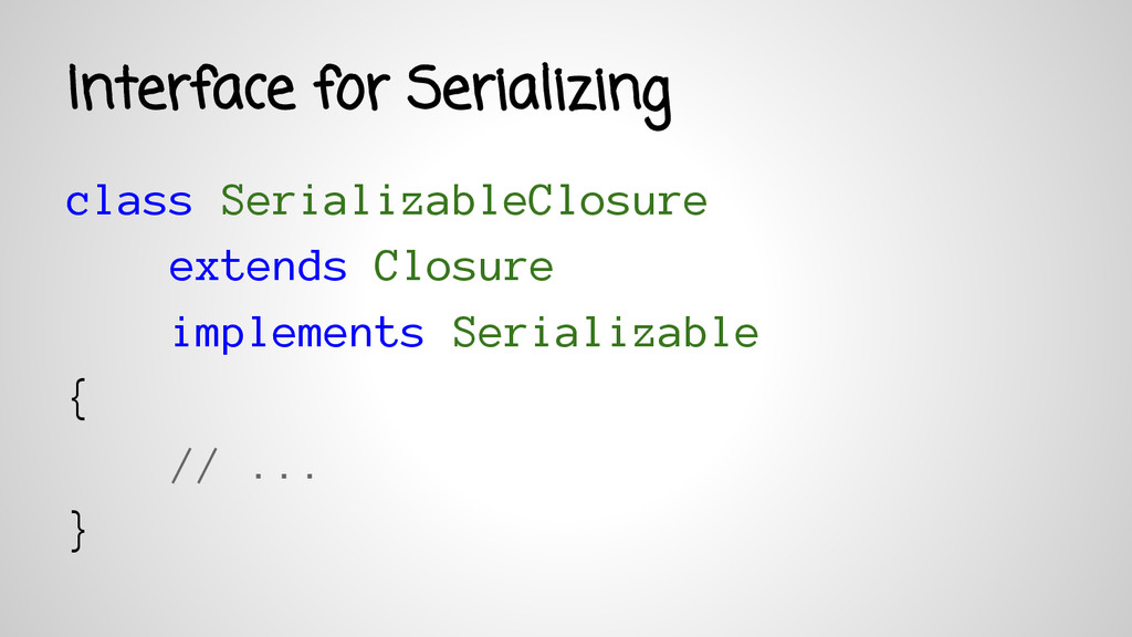 Interface for Serializing class SerializableClo...