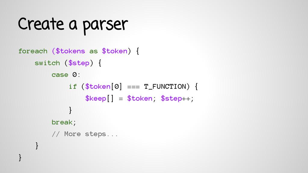Create a parser foreach ($tokens as $token) { s...