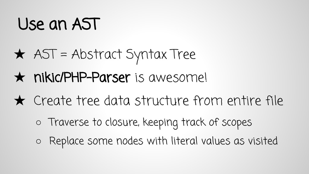 Use an AST ★ AST = Abstract Syntax Tree ★ nikic...