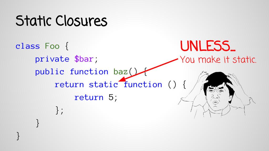 class Foo { private $bar; public function baz()...