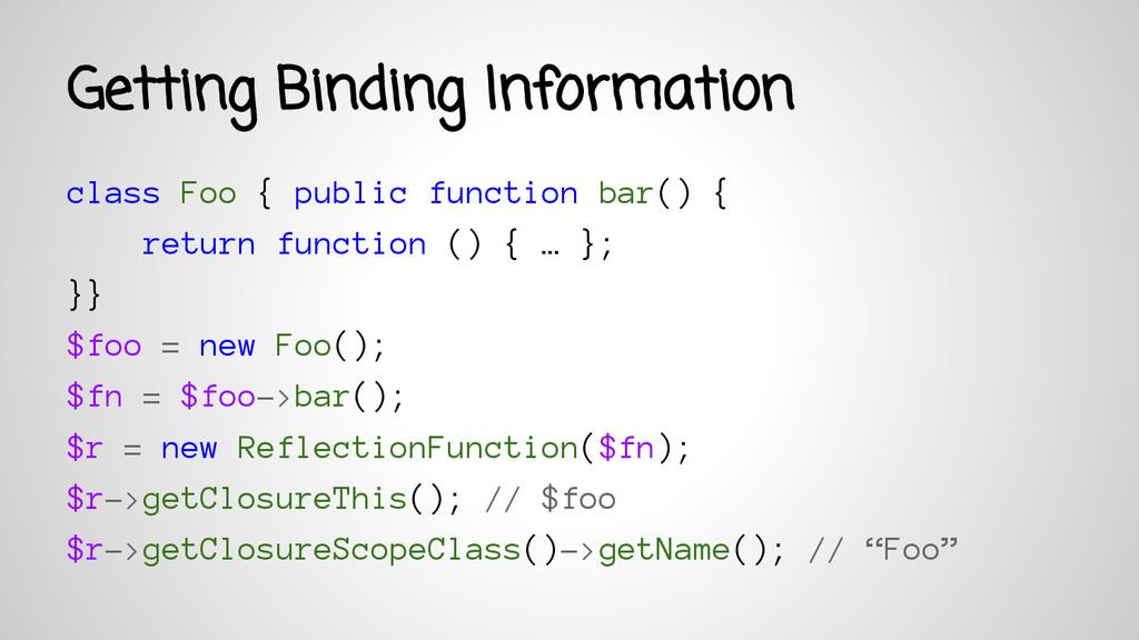 Getting Binding Information class Foo { public ...