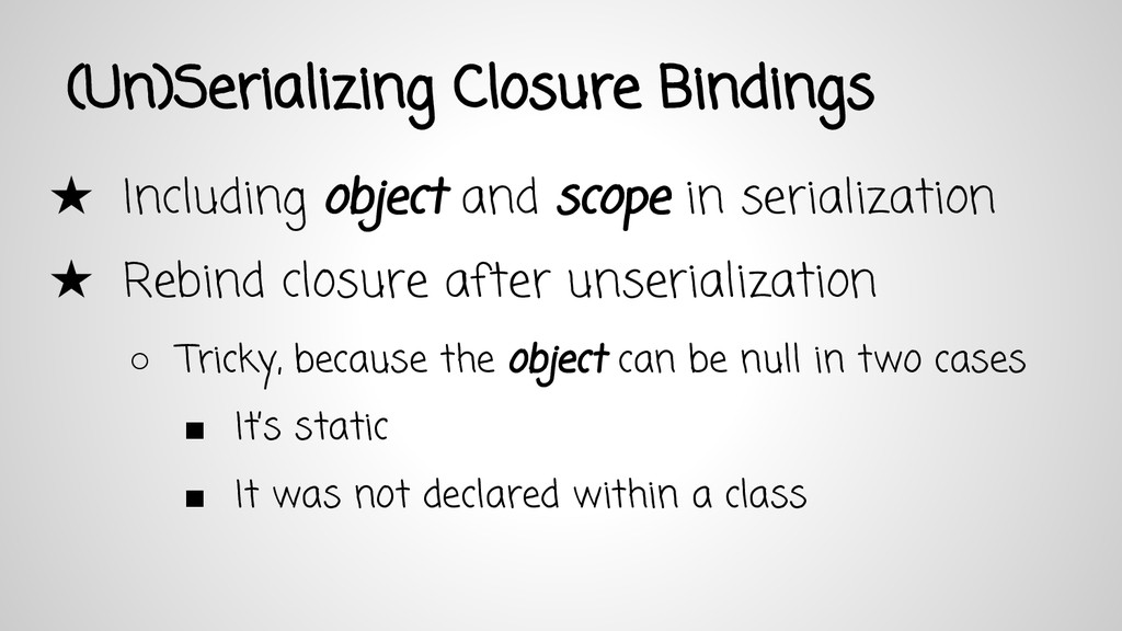 (Un)Serializing Closure Bindings ★ Including ob...