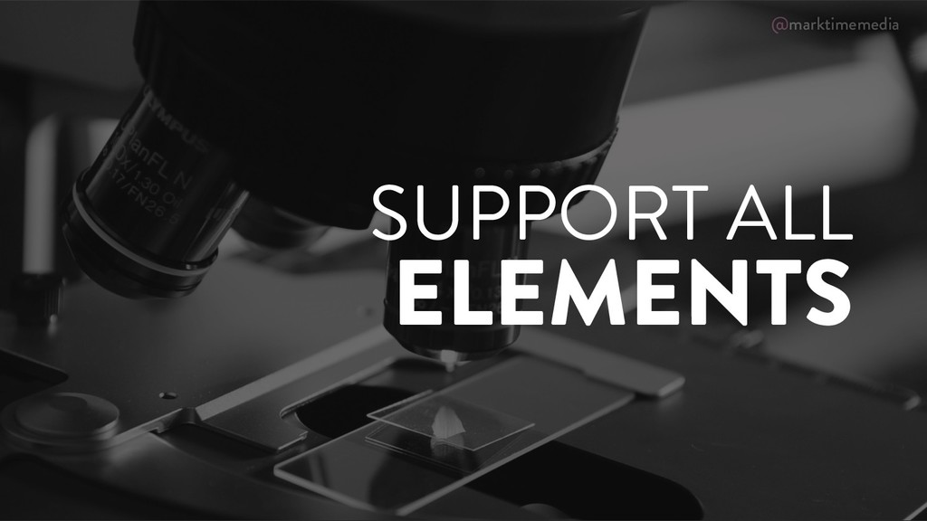 @marktimemedia SUPPORT ALL ELEMENTS