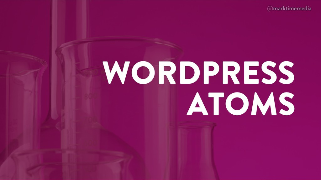 @marktimemedia WORDPRESS ATOMS