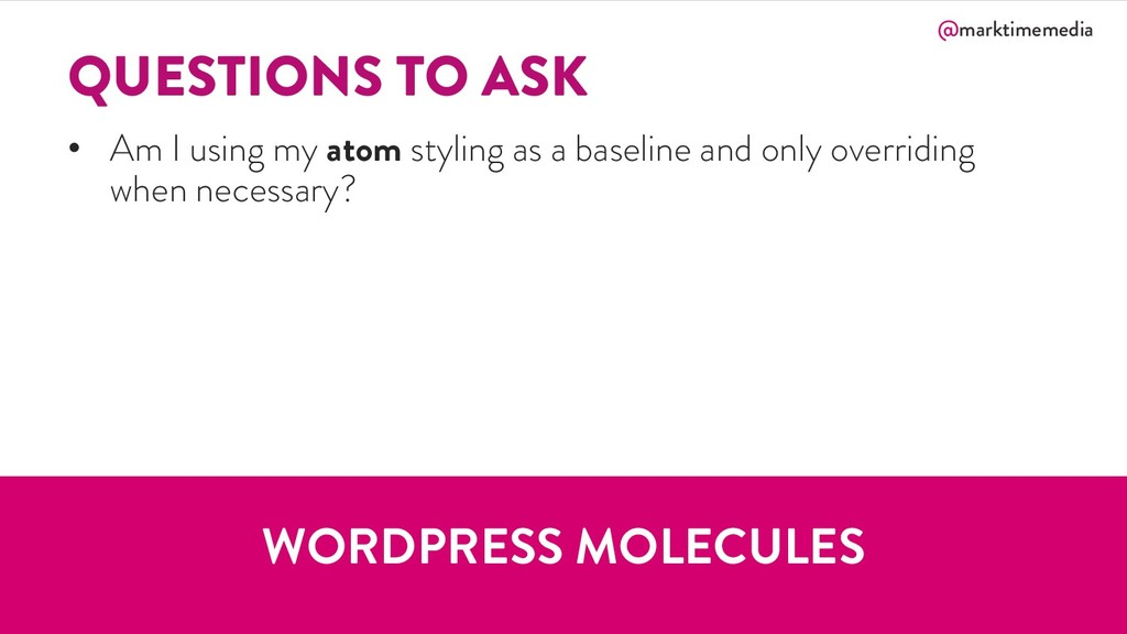@marktimemedia QUESTIONS TO ASK • Am I using my...
