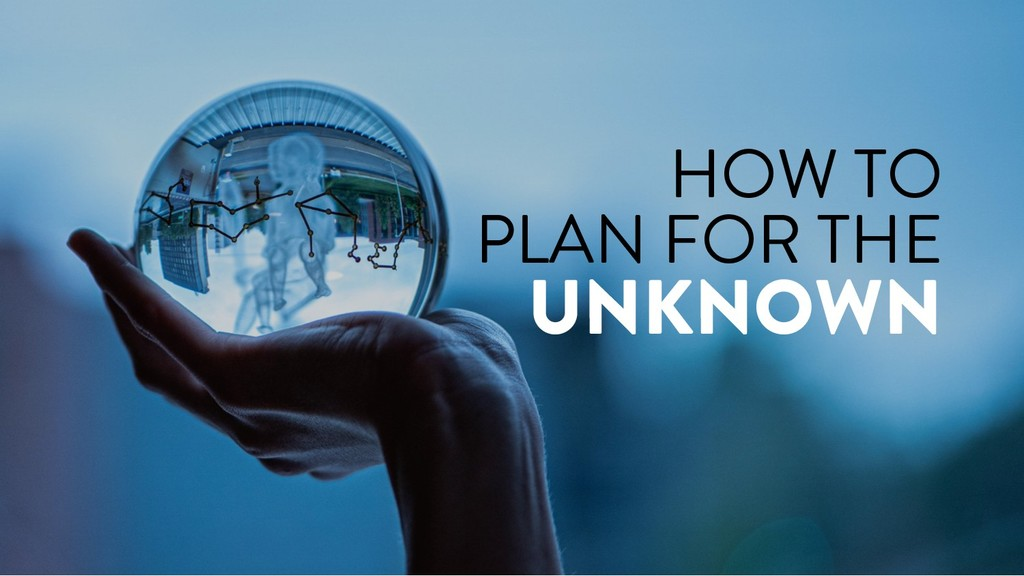 @marktimemedia HOW TO PLAN FOR THE UNKNOWN